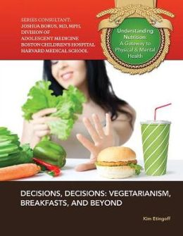Decisions, Decisions: Vegetarianism, Breakfasts, and Beyond