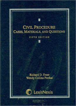 Civil Procedure Cases Materials & Questions 5E 2008