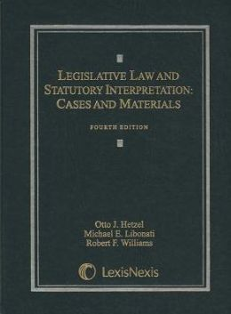 Legislative Law & Statutory Interpretation 4E 2008