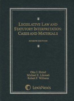 Legislative Law & Statutory Interpretation 4E 2008