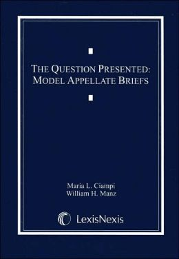 Question Presented: Model Appellate Briefs