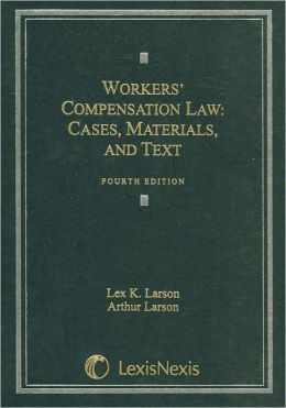 Workers' Compensation Law: Cases, Materials, And Text