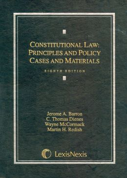 Constitutional Law, Principles and Policy: Cases and Materials