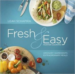 Fresh & Easy Kosher Cooking: Ordinary Ingredients, Extraordinary Meals