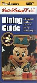 Birnbaum's Walt Disney World Dining Guide 2007