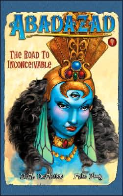 Abadazad: The Road to Inconceivable - Book #1