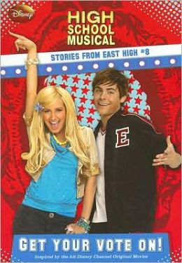 Disney High School Musical: Get Your Vote on? - #8: Stories from East High