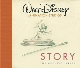 Walt Disney Animation Studios The Archive Series: Story