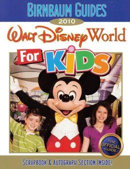 Birnbaum's Walt Disney World For Kids 2010