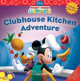 Clubhouse Kitchen Adventure (Mickey Mouse Clubhouse Series)
