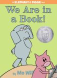Book Cover Image. Title: We Are in a Book! (An Elephant and Piggie Book), Author: Mo Willems