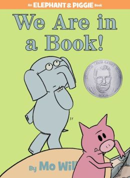 We Are in a Book! (Elephant and Piggies Series)