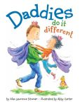 Book Cover Image. Title: Daddies Do It Different, Author: Alan Lawrence Sitomer