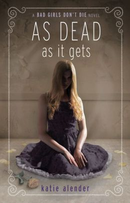 As Dead as it Gets (Bad Girls Don't Die Series #3)