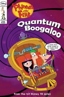 Quantum Boogaloo! (Phineas and Ferb Comic Reader Series #5)