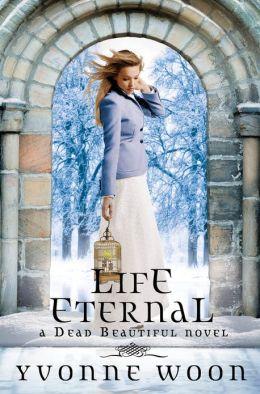 Life Eternal (Dead Beautiful Series #2)