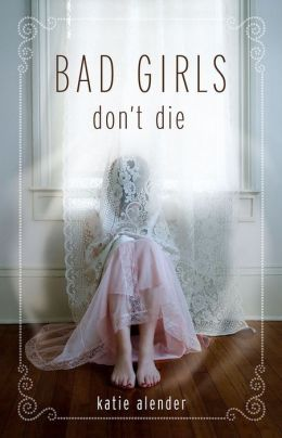 Bad Girls Don't Die (Bad Girls Don't Die Series #1)