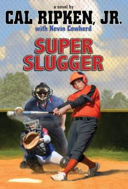 Super-Sized Slugger (Cal Ripken, Jr.'s All-Stars Series #2)