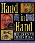 Book Cover Image. Title: Hand in Hand:  Ten Black Men Who Changed America, Author: Andrea Pinkney