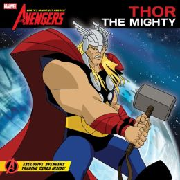 Thor the Mighty (The Avengers: Earth's Mightiest Heroes Series #1)