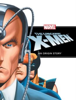 The Uncanny X-Men: An Origin Story