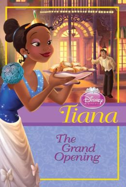 Disney Princess: Tiana: The Grand Opening