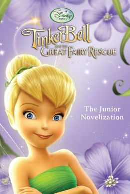 Tinker Bell and the Great Fairy Rescue (Junior Novel)