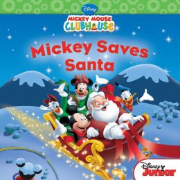 Mickey Saves Santa (Mickey Mouse Clubhouse Series)
