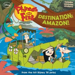 Phineas and Ferb Destination: Amazon!