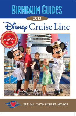 Disney Cruise Line: The Official Guide: Set Sail with Expert Advice