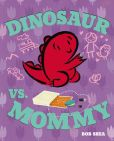 Book Cover Image. Title: Dinosaur vs. Mommy, Author: Bob Shea