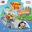 Book Cover Image. Title: Just Squidding (Phineas and Ferb Series #5), Author: Disney Press