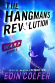Book Cover Image. Title: WARP Book 2:  The Hangman's Revolution, Author: Eoin Colfer