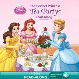 The Perfect Princess Tea Party Read-Along Storybook (Disney Princess)