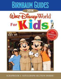 Birnbaum's Walt Disney World for Kids 2014