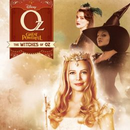 Oz The Great and Powerful The Witches of Oz