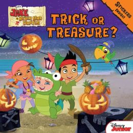 Jake and the Never Land Pirates Trick or Treasure?: Stickers Inside!