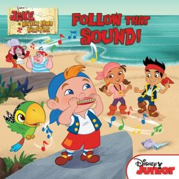Follow that Sound! (Jake and the Never Land Pirates Series)