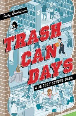 Trash Can Days: A Middle School Saga