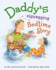 Book Cover Image. Title: Daddy's Zigzagging Bedtime Story, Author: Alan Lawrence Sitomer