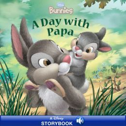 A Day with Papa (Disney Bunnies Series)