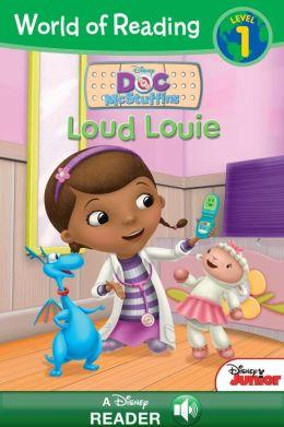 Loud Louie: World of Reading Series: Pre-Level 1 (Doc McStuffins Series)