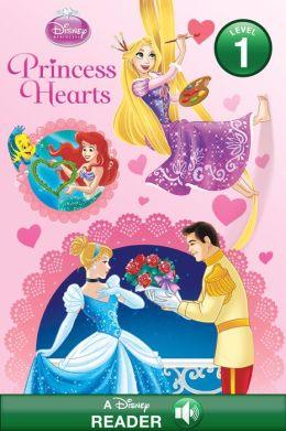 Disney Princess: Princess Hearts: A Disney Read-Along (Level 1)