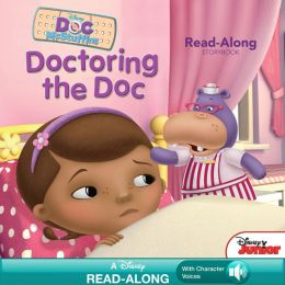 Doctoring the Doc (Doc McStuffins Read-Along Storybook)