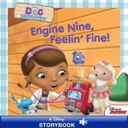 Engine Nine, Feelin' Fine! (Doc McStuffins Series)