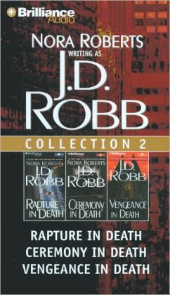 J.D. Robb CD Collection 2: Rapture in Death, Ceremony in Death, Vengeance in Death