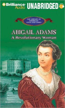 Abigail Adams: A Revolutionary Woman