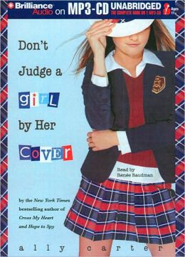 Don't Judge a Girl by Her Cover (Gallagher Girls Series #3)