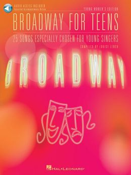 Broadway for Teens - 25 Songs Especially Chosen for Young Singers, Young Women's Edition