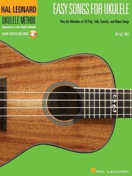 Easy Songs For Ukulele - Supplementary Songbook/cd To The Hal Leonard Ukulele Method